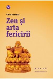 Chris Prentiss - Zen si arta fericirii