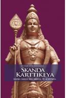 Skanda Karttikeya Legenda marelui erou spiritual, fiu al lui Shiva