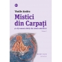 Mistici din Carpati (vol. I)