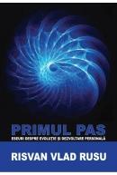 Primul pas, Eseuri pentru evolutie si dezvoltare personala